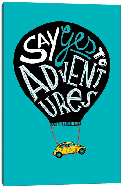 Say Yes To Adventures Canvas Art Print