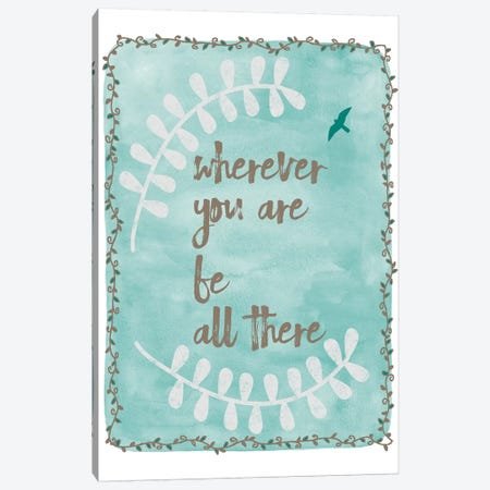 Be All There Canvas Print #ECK110} by Erin Clark Art Print
