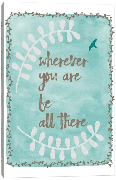 Be All There Canvas Art Print