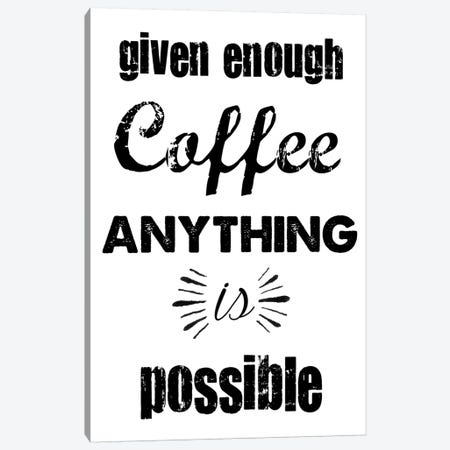 Enough Coffee Canvas Print #ECK199} by Erin Clark Canvas Art Print