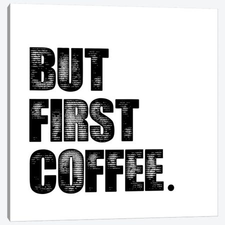 First Coffee Canvas Print #ECK223} by Erin Clark Art Print