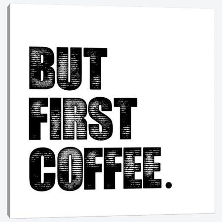 First Coffee Canvas Print #ECK223} by Erin Clark Art Print