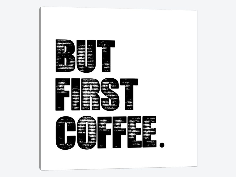 First Coffee by Erin Clark 1-piece Art Print