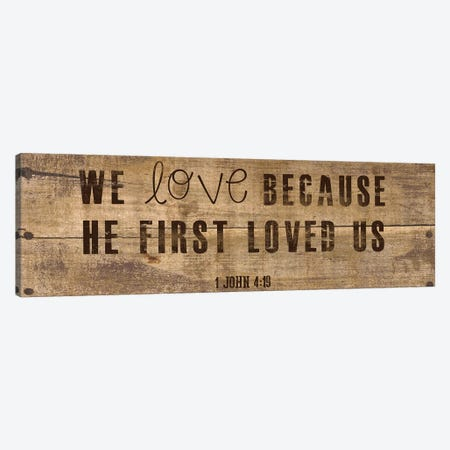 John 4:19 Canvas Print #ECK286} by Erin Clark Canvas Artwork