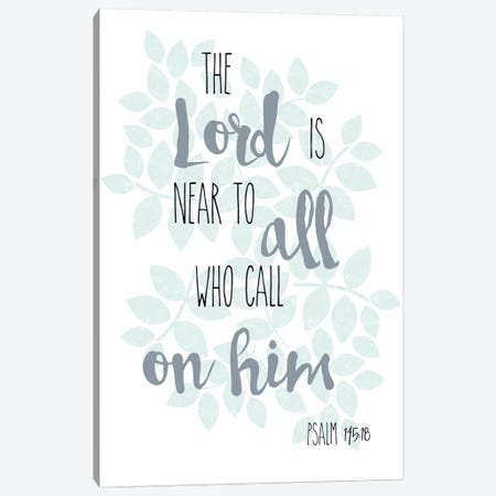Psalm 145:18 Canvas Print #ECK367} by Erin Clark Art Print