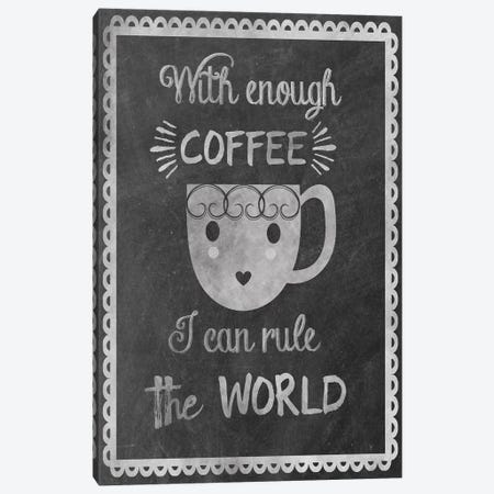 Rule the World With Coffee Canvas Print #ECK379} by Erin Clark Art Print
