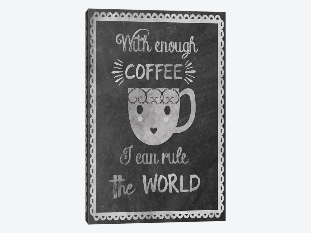 Rule the World With Coffee by Erin Clark 1-piece Art Print