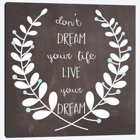 Don't Dream, Live Canvas Print #ECK54} by Erin Clark Canvas Wall Art
