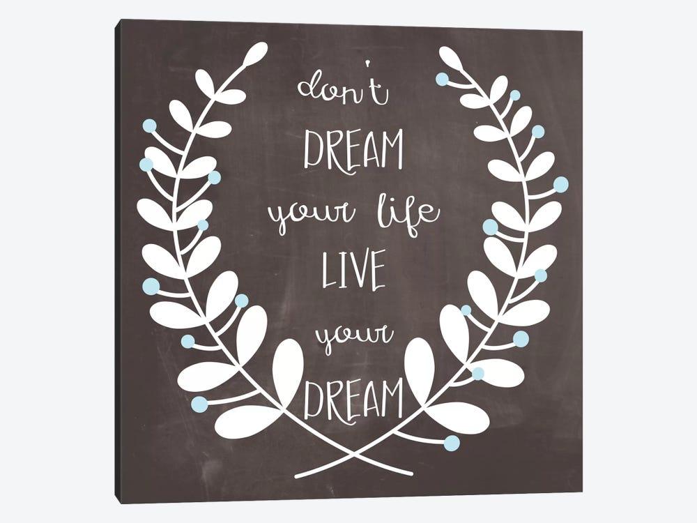 Don't Dream, Live by Erin Clark 1-piece Canvas Artwork