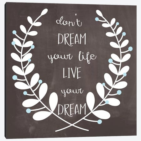 Don't Dream, Live Canvas Print #ECK54} by Erin Clark Canvas Wall Art