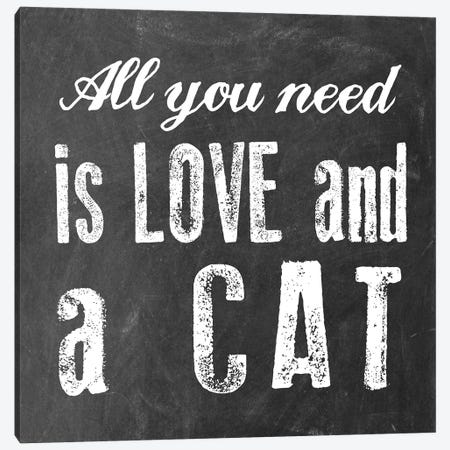 All You Need Is Love And A Cat Canvas Print #ECK99} by Erin Clark Canvas Art Print