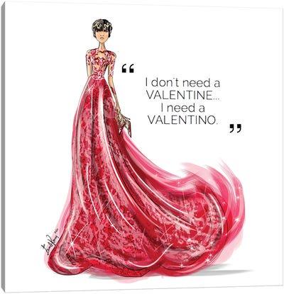 I Need Valentino Canvas Art Print