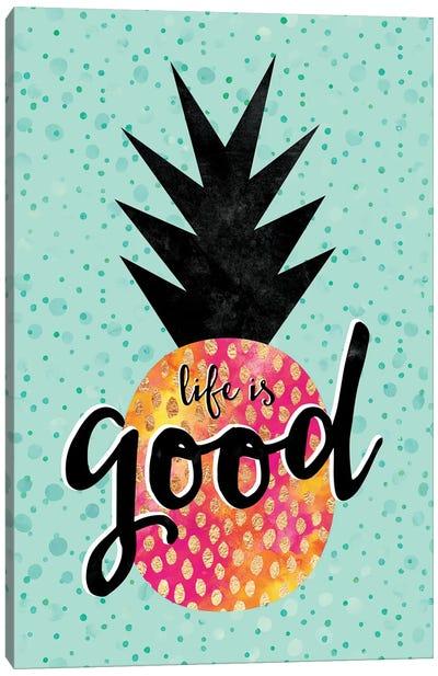 Life Is Good Canvas Print #ELF150