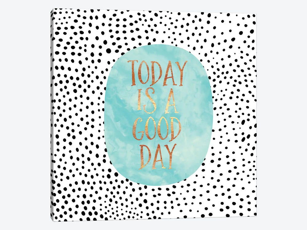 Today Is A Good Day by Elisabeth Fredriksson 1-piece Art Print