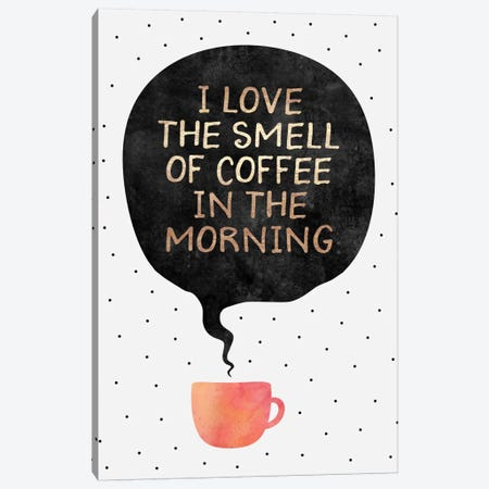 I Love The Smell Of Coffee In The Morning Canvas Print #ELF196} by Elisabeth Fredriksson Canvas Art