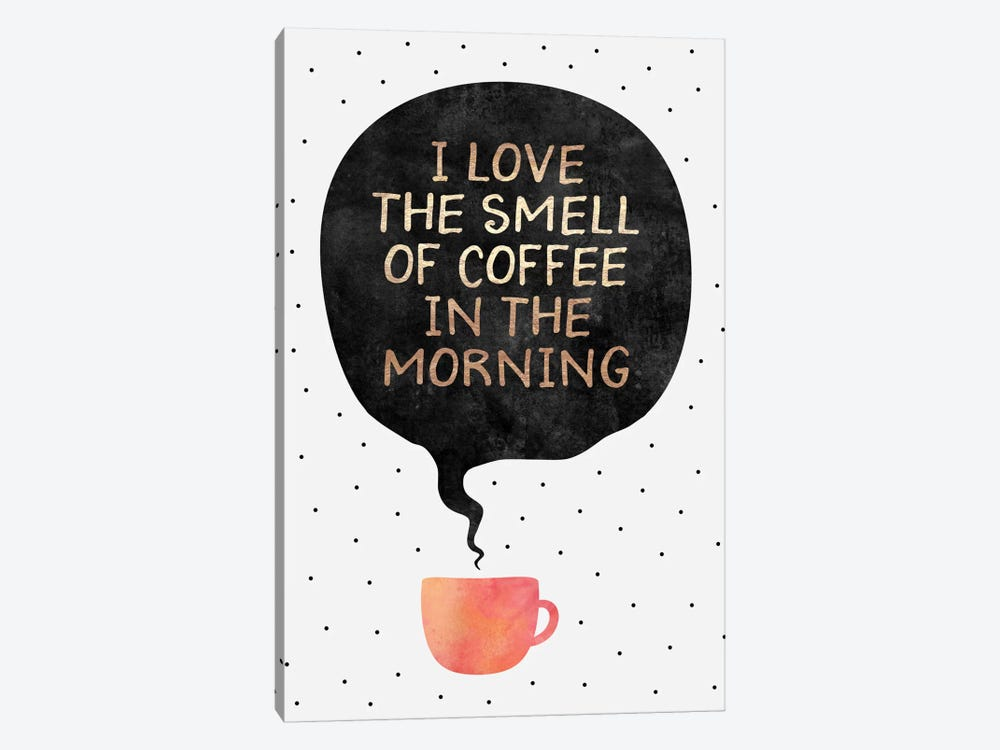 I Love The Smell Of Coffee In The Morning by Elisabeth Fredriksson 1-piece Canvas Print