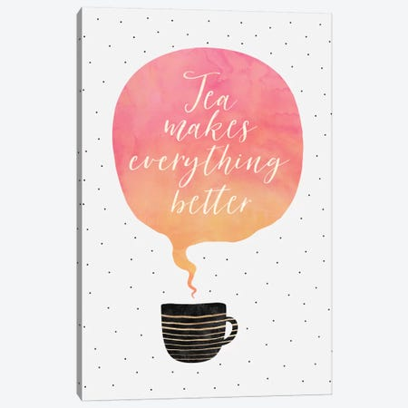 Tea Makes Everything Better Canvas Print #ELF210} by Elisabeth Fredriksson Canvas Art