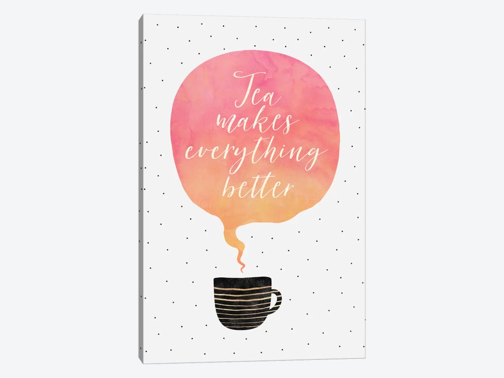 Tea Makes Everything Better by Elisabeth Fredriksson 1-piece Canvas Print