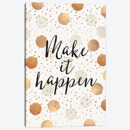 Make It Happen - Gold Dots Canvas Print #ELF221} by Elisabeth Fredriksson Canvas Print