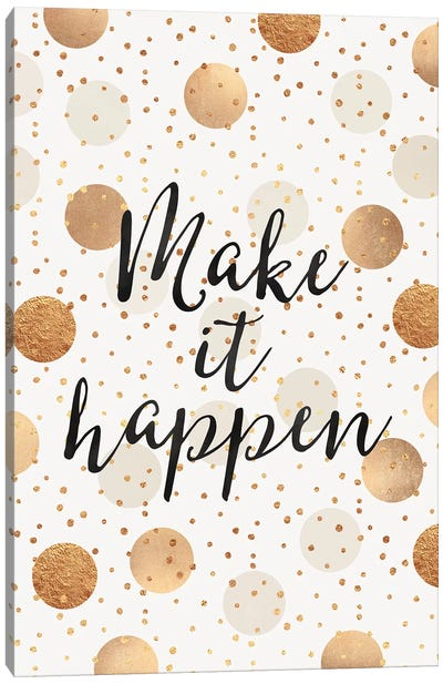 Make It Happen - Gold Dots Canvas Art Print