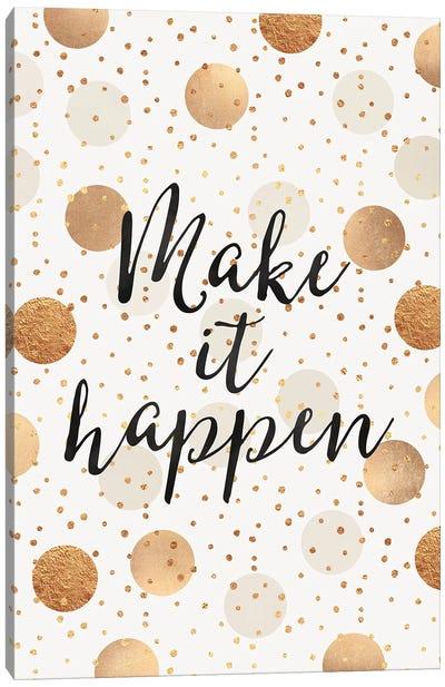Make It Happen - Gold Dots Canvas Art Print