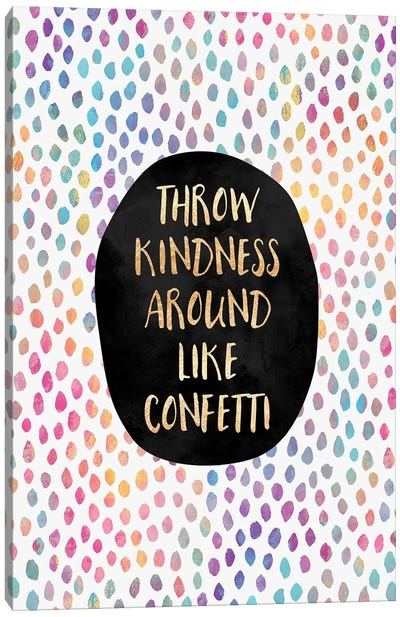 Throw Kindness Around Like Confetti Canvas Art Print
