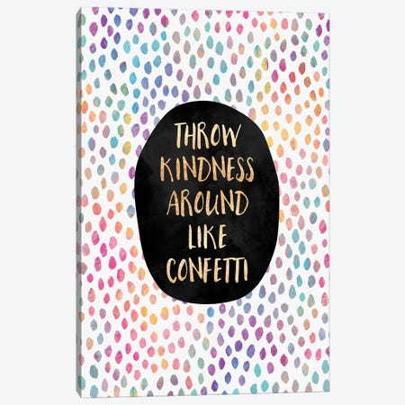 Throw Kindness Around Like Confetti Canvas Print #ELF226} by Elisabeth Fredriksson Canvas Artwork
