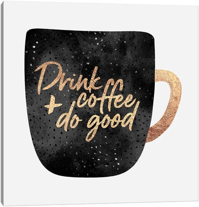 Drink Coffee And Do Good II Canvas Art Print