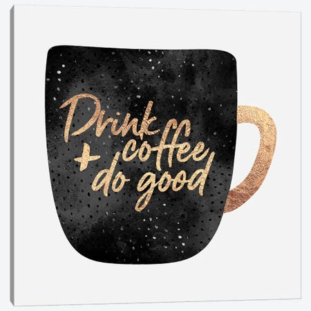 Drink Coffee And Do Good II Canvas Print #ELF235} by Elisabeth Fredriksson Canvas Print