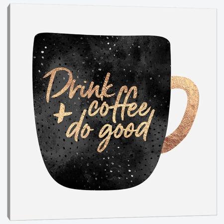 Drink Coffee And Do Good II Canvas Print #ELF235} by Elisabeth Fredriksson Canvas Print