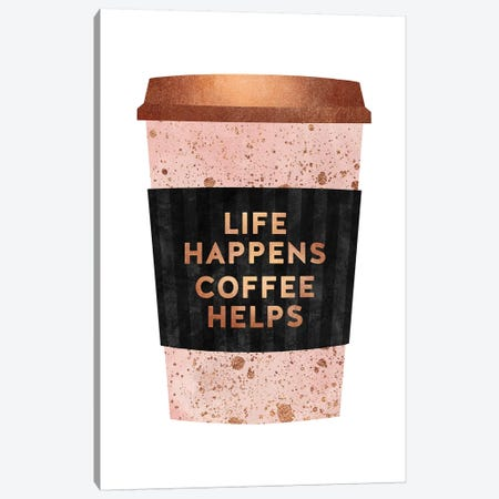 Life Happens Coffee Helps I Canvas Print #ELF269} by Elisabeth Fredriksson Canvas Art Print