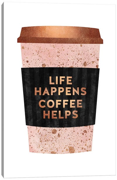 Life Happens Coffee Helps I Canvas Art Print