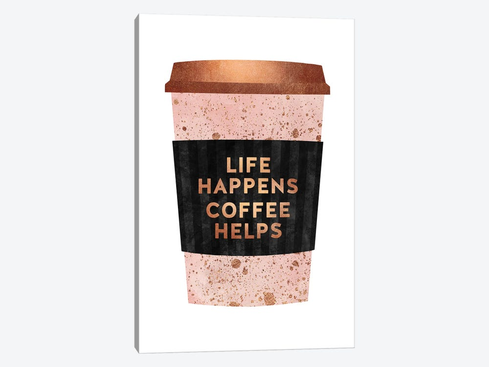 Life Happens Coffee Helps I by Elisabeth Fredriksson 1-piece Canvas Print