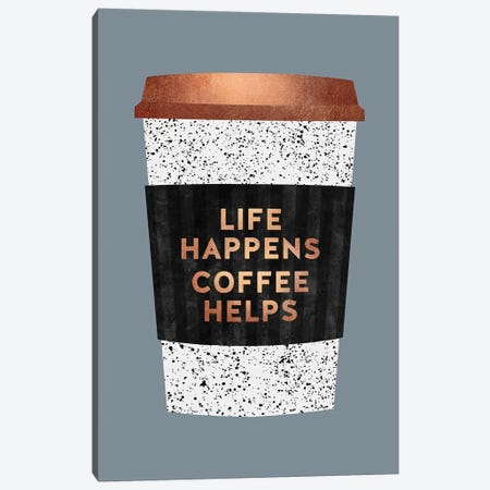 Life Happens Coffee Helps II Canvas Print #ELF270} by Elisabeth Fredriksson Canvas Art