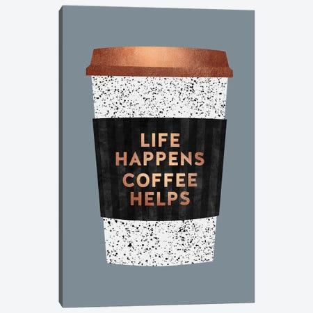 Life Happens Coffee Helps II Canvas Print #ELF270} by Elisabeth Fredriksson Canvas Art