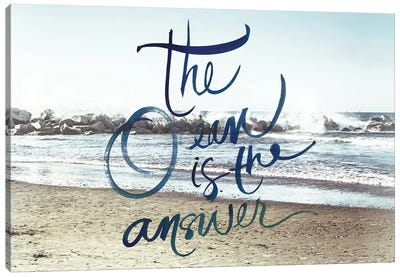 The Ocean Is The Answer Canvas Art Print
