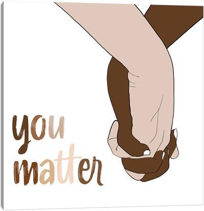 You Matter Canvas Art Print