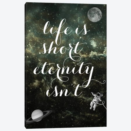Life is Short Canvas Print #EOM20} by Elo Marc Canvas Art