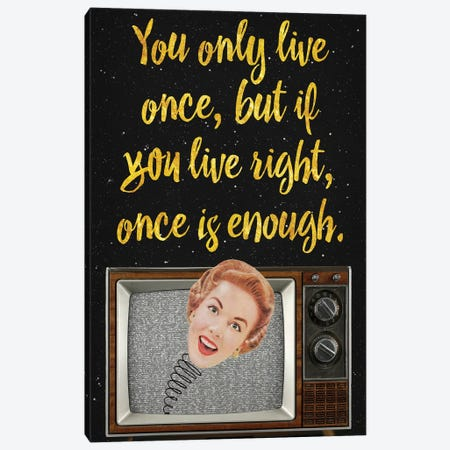 You Only Live Once Canvas Print #EOM21} by Elo Marc Canvas Artwork