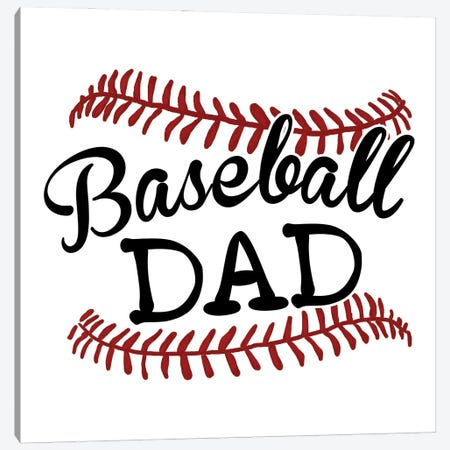 Baseball Dad Canvas Print #EPG56} by Ephrazy Graphics Art Print