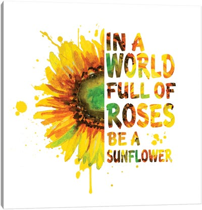 Sunflower. In A World Full Of Roses Canvas Art Print