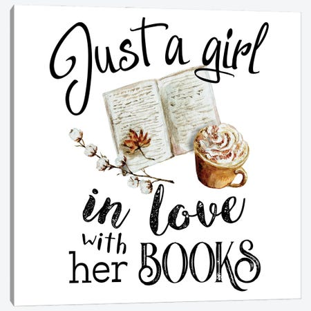 Just A Girl In Love With Her Books Canvas Print #EPG69} by Ephrazy Graphics Canvas Art Print