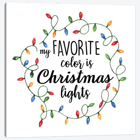 My Favorite Color Is Christmas Lights Canvas Print #EPG79} by Ephrazy Graphics Canvas Artwork