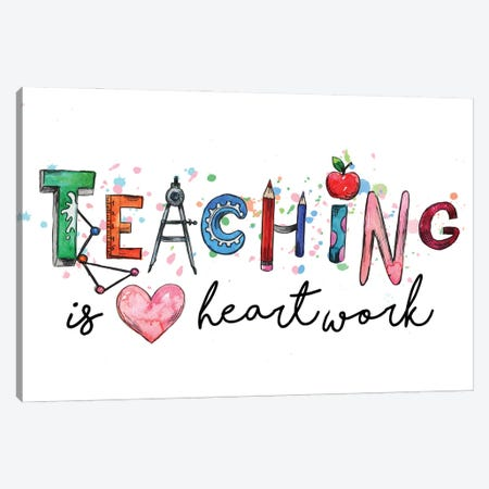Teaching Is A Heartwork Canvas Print #EPG90} by Ephrazy Graphics Canvas Wall Art