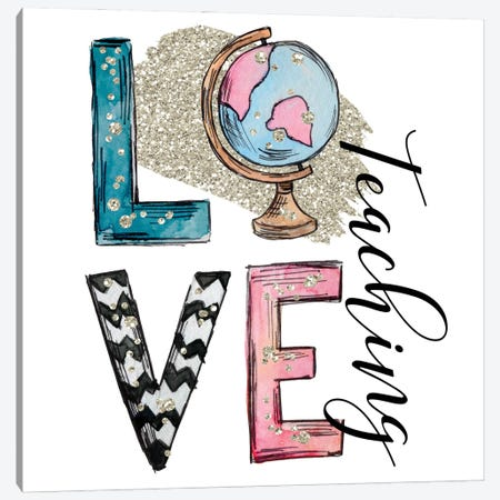 Love Teaching Canvas Print #EPG91} by Ephrazy Graphics Canvas Wall Art