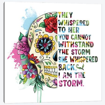 Sugar Skull. I Am The Storm Canvas Print #EPG93} by Ephrazy Graphics Canvas Wall Art