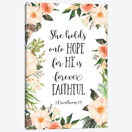 She Holds Onto Hope For He Is Forever Faithful, 1 Corinthians 19 Canvas Print #EPT104} by Eden Printables Canvas Art