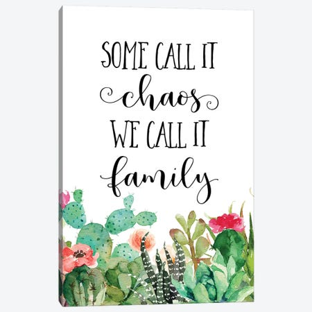 Some Call It Chaos, We Call It Family Canvas Print #EPT111} by Eden Printables Canvas Art