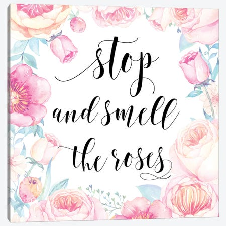 Stop And Smell The Roses Canvas Print #EPT113} by Eden Printables Canvas Artwork