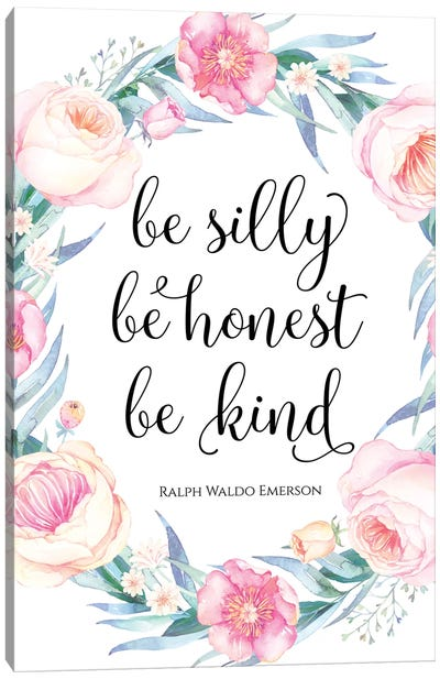 Be Silly, Be Honest, Be Kind, Ralph Waldo Emerson Canvas Art Print